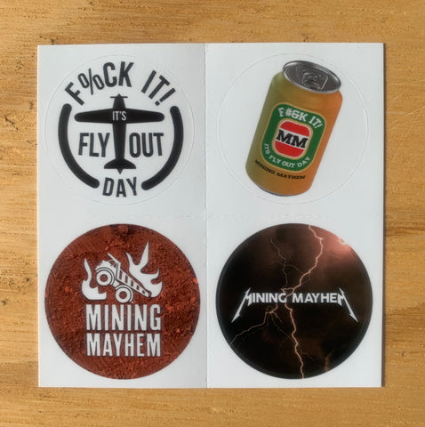 4 Pack of Mining Mayhem Hard Hat Stickers (f#*k it, it's fly out day!)