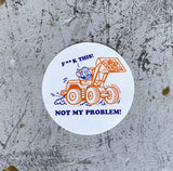 F**K THIS! Not My Problem! - Sticker (10-Pack)