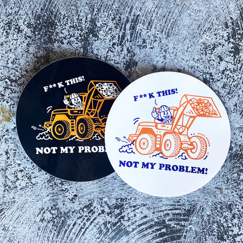 F**K THIS! Not My Problem! - Sticker (Pair)
