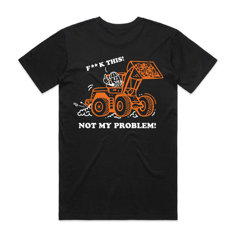 F**K THIS! Not My Problem! - T-Shirts (Black)