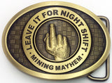 LEAVE IT FOR NIGHTSHIFT - Belt Buckles (in stock!)