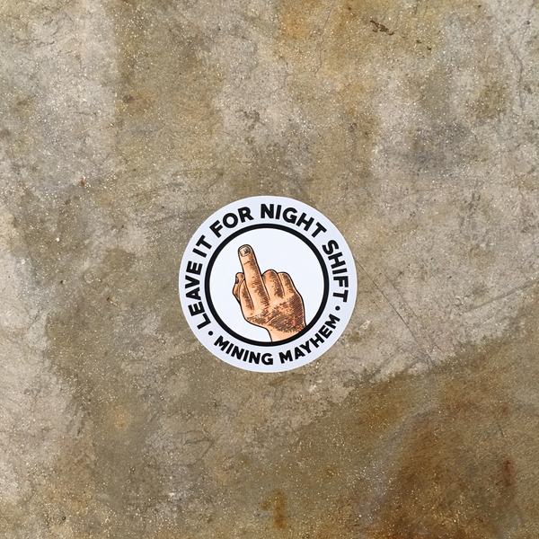 """LEAVE IT FOR NIGHT SHIFT"" Hard Hat Sticker - Single"