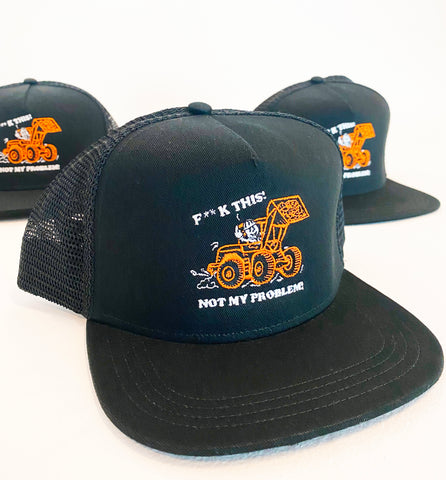 F**K THIS! Not My Problem! - Trucker Caps (Black)