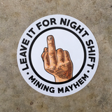 "5 Pack of Large ""LEAVE IT FOR NIGHT SHIFT"" Stickers"