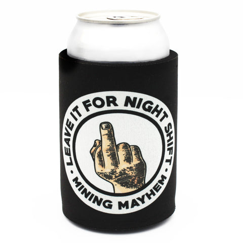 LEAVE IT FOR NIGHTSHIFT - Cooler / Koozie