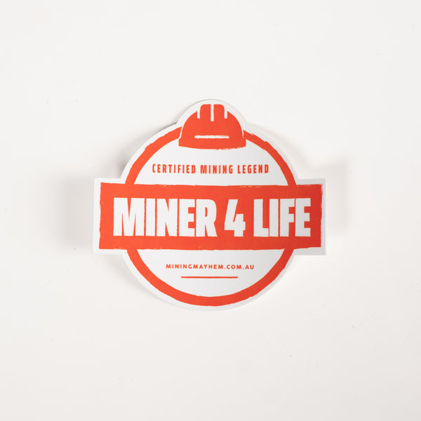 MINER 4 LIFE [Certified Mining Legend] - Sticker