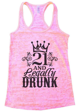 21 AND Legally DRUNK Burnout Tank Top By Womens Tank Tops Small Womens Tank Tops Light Pink
