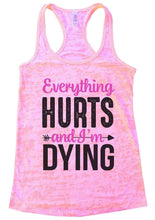 Everything HURTS And I'm Dying Burnout Tank Top By Womens Tank Tops Small Womens Tank Tops Light Pink