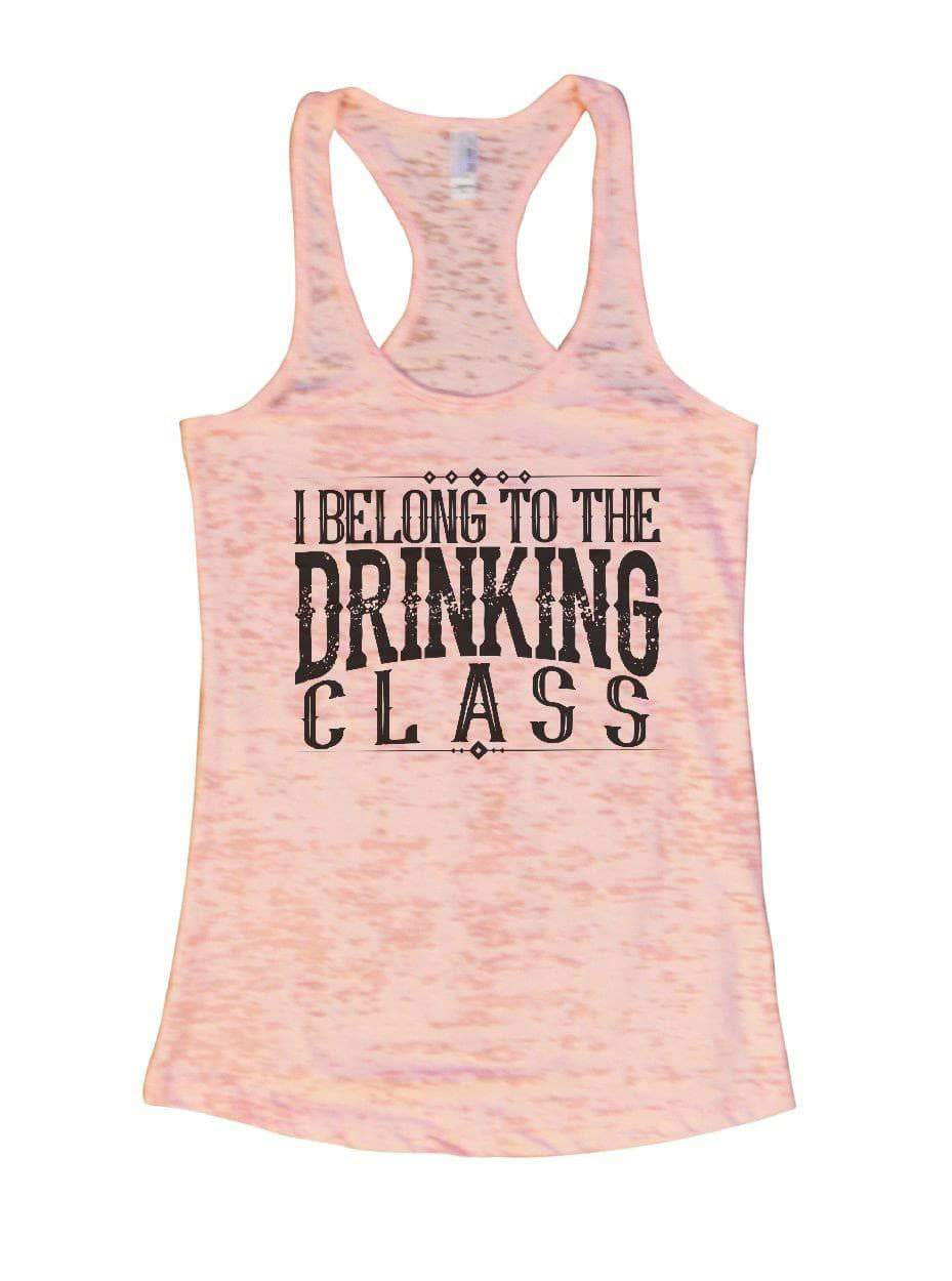 I BELONG TO THE DRINKING CLASS Burnout Tank Top By Womens Tank Tops Small Womens Tank Tops Light Pink