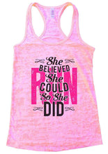 She BELIEVED She COULD So She DID Burnout Tank Top By Womens Tank Tops Small Womens Tank Tops Light Pink