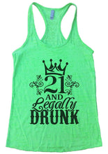 21 AND Legally DRUNK Burnout Tank Top By Womens Tank Tops Small Womens Tank Tops Neon Green