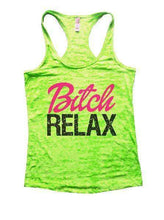 Bitch Relax Burnout Tank Top By Womens Tank Tops Small Womens Tank Tops Neon Green