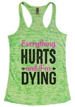 Everything HURTS And I'm Dying Burnout Tank Top By Womens Tank Tops Small Womens Tank Tops Neon Green