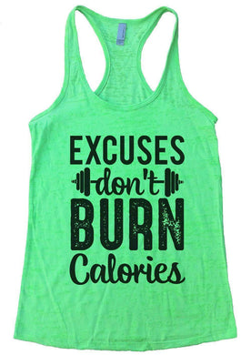 469ad2e0f328c Excuses Don t Burn Calories Burnout Tank Top By Womens Tank Tops Small  Womens Tank