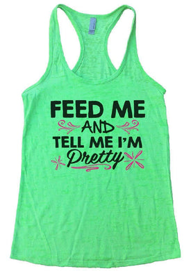 FEED ME AND TELL ME I'M Pretty Burnout Tank Top By Womens Tank Tops Small Womens Tank Tops Neon Green