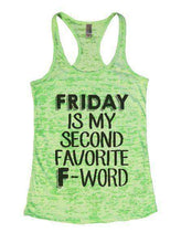 Friday Is My Second Favorite F-Word Burnout Tank Top By Womens Tank Tops Small Womens Tank Tops Neon Green