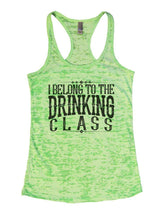 I BELONG TO THE DRINKING CLASS Burnout Tank Top By Womens Tank Tops Small Womens Tank Tops Neon Green