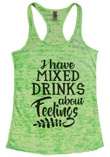 I Have MIXED DRINKS About Feelings Burnout Tank Top By Womens Tank Tops Small Womens Tank Tops Neon Green