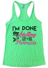 I'M DONE Adulting LET'S BE Mermaids Burnout Tank Top By Womens Tank Tops Small Womens Tank Tops Neon Green