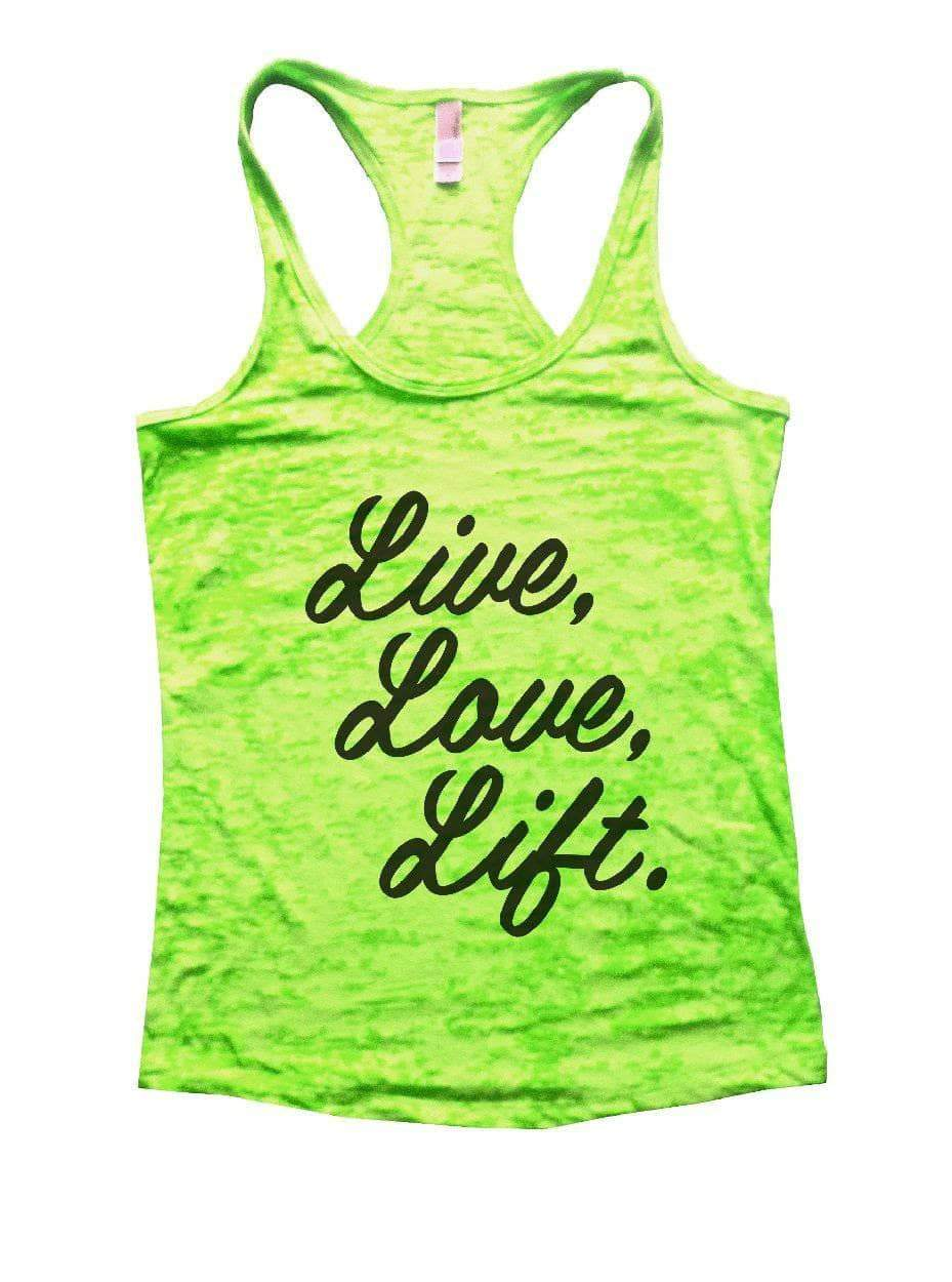 Live, Love, Lift. Burnout Tank Top By Womens Tank Tops Small Womens Tank Tops Neon Green