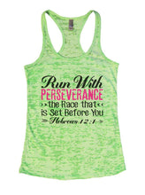Run With PERSEVERANCE >> The Race That << Is Set Before You Burnout Tank Top By Womens Tank Tops Small Womens Tank Tops Neon Green