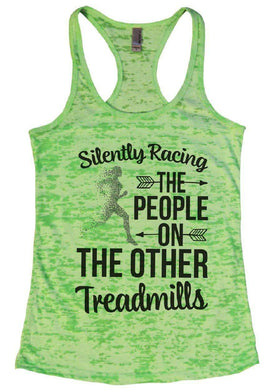 Silently Racing THE PEOPLE ON THE OTHER Treadmills Burnout Tank Top By Womens Tank Tops Small Womens Tank Tops Neon Green