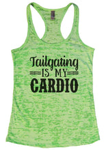 Tailgating IS MY CARDIO Burnout Tank Top By Womens Tank Tops Small Womens Tank Tops Neon Green