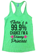 There's A 99.9% CHANCE I'M A Disney Princess Burnout Tank Top By Womens Tank Tops Small Womens Tank Tops Neon Green