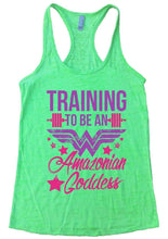TRAINING TO BE AN Amazonian Goddess Burnout Tank Top By Womens Tank Tops Small Womens Tank Tops Neon Green