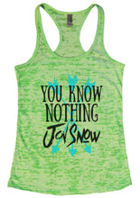 You Know Nothing Jon Snow Burnout Tank Top By Womens Tank Tops Small Womens Tank Tops Neon Green