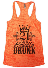 21 AND Legally DRUNK Burnout Tank Top By Womens Tank Tops Small Womens Tank Tops Neon Orange