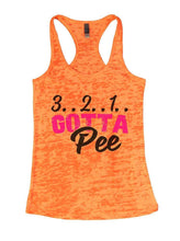 3.. 2.. 1.. GOTTA Pee Burnout Tank Top By Womens Tank Tops Small Womens Tank Tops Neon Orange