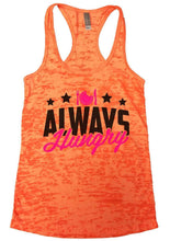 ALWAYS Hungry Burnout Tank Top By Womens Tank Tops Small Womens Tank Tops Neon Orange