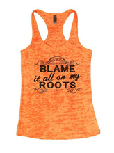 BLAME It All On My ROOTS Burnout Tank Top By Womens Tank Tops Small Womens Tank Tops Neon Orange