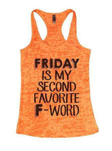 Friday Is My Second Favorite F-Word Burnout Tank Top By Womens Tank Tops Small Womens Tank Tops Neon Orange