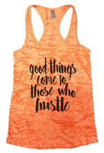 Good Things Come To Those Who Hustle Burnout Tank Top By Womens Tank Tops Small Womens Tank Tops Neon Orange