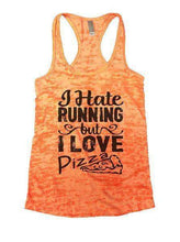 I Hate Running But I Love Pizza Burnout Tank Top By Womens Tank Tops Small Womens Tank Tops Neon Orange