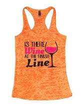 Is There Wine At The Finish Line Burnout Tank Top By Womens Tank Tops Small Womens Tank Tops Neon Orange