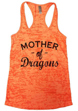 Mother Of Dragons Burnout Tank Top By Womens Tank Tops Small Womens Tank Tops Neon Orange