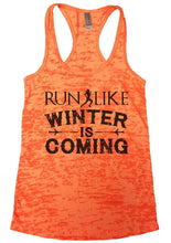 RUN LIKE WINTER IS COMING Burnout Tank Top By Womens Tank Tops Small Womens Tank Tops Neon Orange