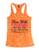 Run With PERSEVERANCE >> The Race That << Is Set Before You Burnout Tank Top By Womens Tank Tops Small Womens Tank Tops Neon Orange