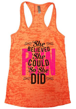 She BELIEVED She COULD So She DID Burnout Tank Top By Womens Tank Tops Small Womens Tank Tops Neon Orange