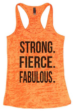 STRONG. FIERCE. FABULOUS. Burnout Tank Top By Womens Tank Tops Small Womens Tank Tops Neon Orange