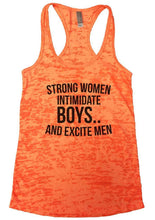 STRONG WOMEN INTIMIDATE BOYS.. AND EXCITE MEN Burnout Tank Top By Womens Tank Tops Small Womens Tank Tops Neon Orange
