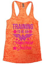 TRAINING TO BE AN Amazonian Goddess Burnout Tank Top By Womens Tank Tops Small Womens Tank Tops Neon Orange