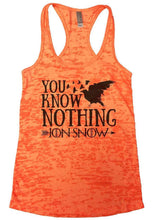 YOU KNOW NOTHING JON SNOW Burnout Tank Top By Womens Tank Tops Small Womens Tank Tops Neon Orange