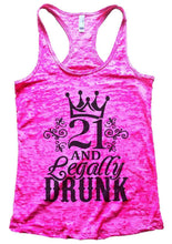 21 AND Legally DRUNK Burnout Tank Top By Womens Tank Tops Small Womens Tank Tops Shocking Pink