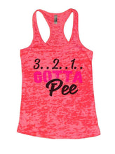 3.. 2.. 1.. GOTTA Pee Burnout Tank Top By Womens Tank Tops Small Womens Tank Tops Shocking Pink
