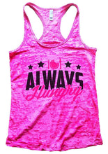 ALWAYS Hungry Burnout Tank Top By Womens Tank Tops Small Womens Tank Tops Shocking Pink