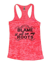 BLAME It All On My ROOTS Burnout Tank Top By Womens Tank Tops Small Womens Tank Tops Shocking Pink